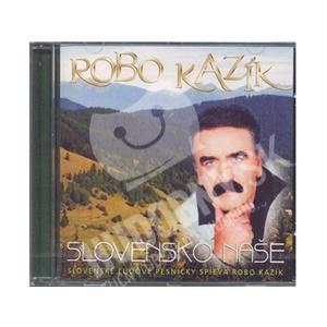 Robo Kazík - Slovensko naše len 14,99 €