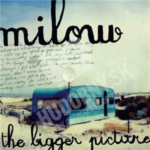 Milow - The Bigger Picture len 10,99 €