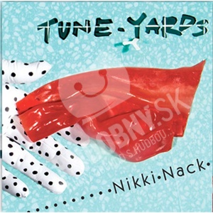 Tune-Yards - Nikki Nack len 17,98 €