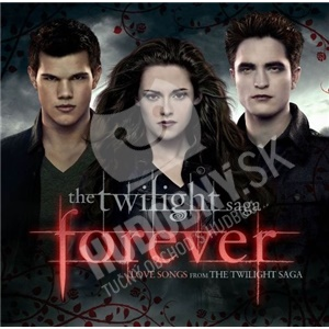 OST - The Twilight Saga - Forever Love Songs From the Twilight Saga len 14,99 €