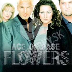 Ace of Base - Flowers len 14,99 €