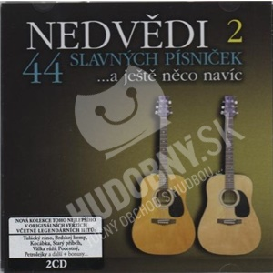 Nedvědi - 44 Slavných Písniček ...A Ještě Něco Navíc len 12,39 €