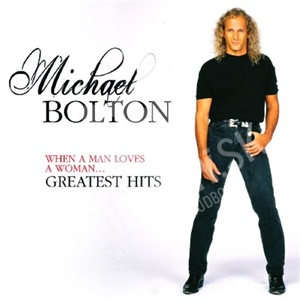 Michael Bolton - When A Man Loves A Woman... Greatest Hits len 22,99 €