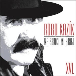 Robo Kazík - Na Srdci Mi Hraj len 9,99 €