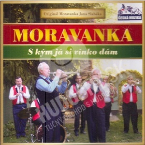 Moravanka - S kým ja si vínko dám len 8,99 €
