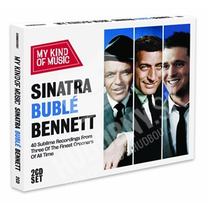 Michael Bublé, Frank Sinatra, Tony Bennett - Sinatra Buble & Bennett - My Kind Of Music od 9,99 €