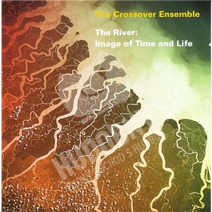 The Crossover Ensemble - The River: Image Of Time And Life len 12,99 €