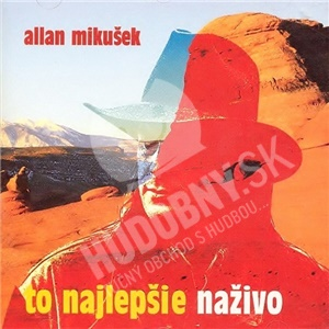 Allan Mikušek - To Najlepšie Naživo len 9,99 €
