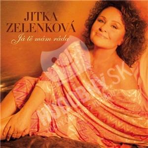 Jitka Zelenková - Já tě mám ráda len 19,99 €