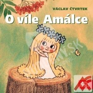 Václav Čtvrtek - O víle Amálce len 3,49 €