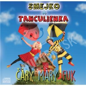 Smejko a Tanculienka - Čáry, Máry, Fuk len 10,99 €