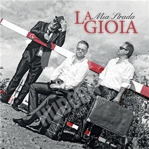 La Gioia - Mia Strada len 19,98 €