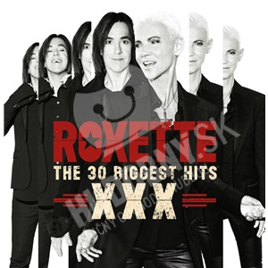 Roxette - XXX - The 30 Biggest Hits len 10,99 €