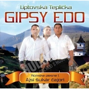 Gipsy Edo - Rómske piesne 1 / Ajsi šukár čajori len 7,99 €