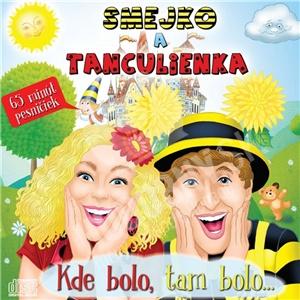Smejko a Tanculienka - Kde bolo, tam bolo... len 11,99 €
