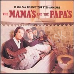The Mamas & the Papas - If You Can Believe Your Eyes and Ears len 22,99 €