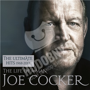 Joe Cocker - The Life Of A Man - The Ultimate Hits 1968 - 2013 (Essential Edition) len 9,99 €