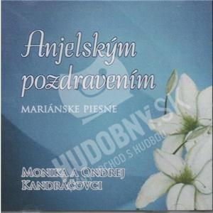 Kandráčovci - Anjelským pozdravením - Mariánske piesne len 8,99 €