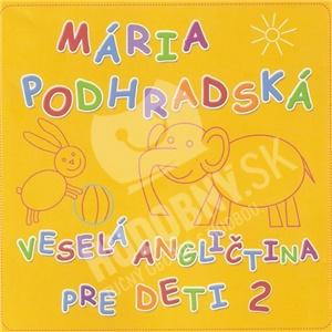 Mária Podhradská - Veselá Angličtina 2 pre deti len 10,99 €
