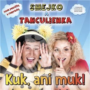Smejko a Tanculienka - Kuk, ani muk! len 10,49 €