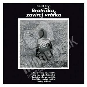 Karel Kryl - Bratříčku, zavírej vrátka (Vinyl) len 19,98 €