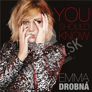 Emma Drobná - You should know len 13,49 €