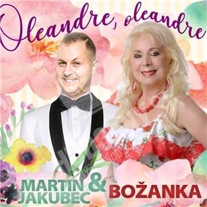 Martin Jakubec & Božanka - Oleandre, oleandre len 9,77 €