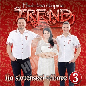 Hudobná skupina Trend - Na slovenskej zábave 3 len 7,99 €