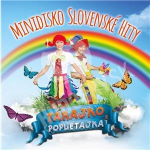 Tárajko a Popletajka - Minidisko slovenské hity len 9,99 €