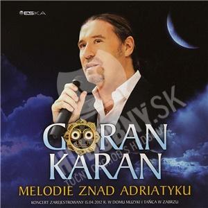 Goran Karan - Melodie Znad Adriatyku len 29,99 €