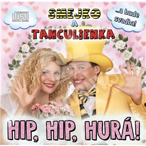 Smejko a Tanculienka - Hip, Hip, Hurá! len 11,69 €