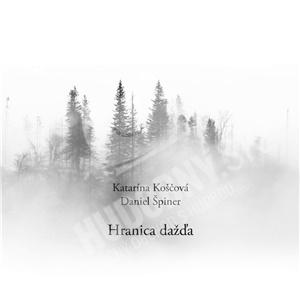 Katarína Koščová, Daniel Špiner - Hranica dažďa len 10,99 €