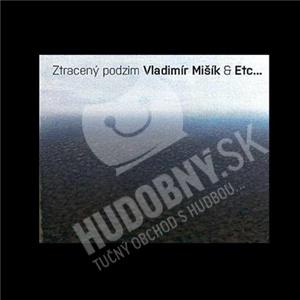 ETC/Vladimír Mišík - Ztracený podzim len 19,98 €