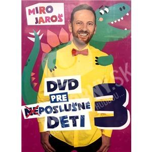 Miro Jaroš - DVD pre (Ne)poslušné Deti 3 len 16,98 €