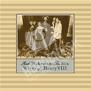 Rick Wakeman - The Six Wives of Henry VIII len 17,98 €