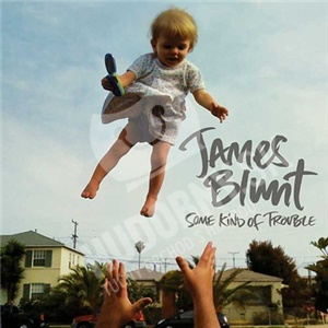 James Blunt - Some Kind of Trouble len 13,49 €