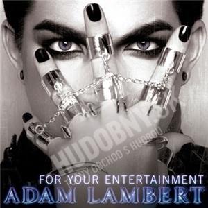 Adam Lambert - For Your Entertainment len 8,99 €