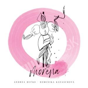 Andrea Bučko, Dominika Kavaschová - Morena len 13,99 €