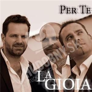 La Gioia - Per Te len 19,99 €