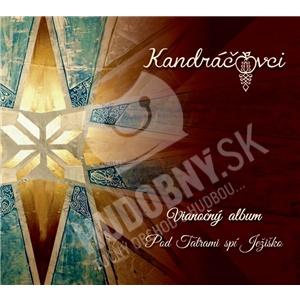 Kandráčovci - Vianočný album / Pod Tatrami spí Ježiško len 12,99 €