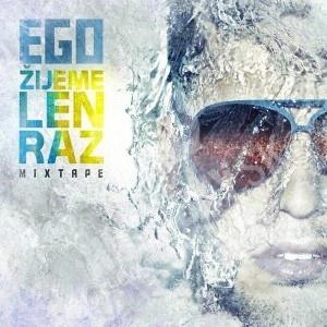 Ego - Žijeme len raz Mixtape len 12,99 €