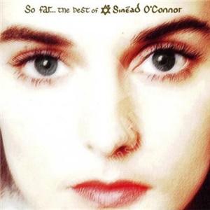 Sinead O´Connor - So Far... the Best of Sinéad O'Connor len 9,99 €
