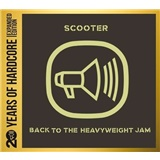 Scooter - Back To The Heavyweight Jam - 20 Years Of Hardcore (Expanded Edition)