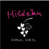 Karel Kryl - Miláčku