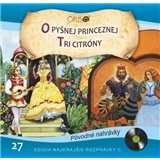 Najkrajšie Rozprávky - O pyšnej princeznej - Tri citróny