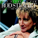 Rod Stewart - The Story So Far The Very Best of Rod Stewart