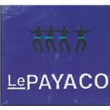 Le Payaco - Le Payaco 1996 - 2000