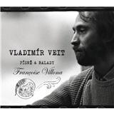 Vladimír Veit - Písně a balady Francoise Villona