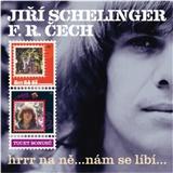 Jiří Schelinger, František Ringo Čech - Hrrr na ně...nám se líbí...