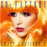 80´s Factory - 80´s Factory sweet emotions 2
